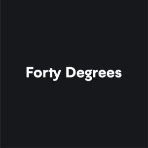 Forty Degrees